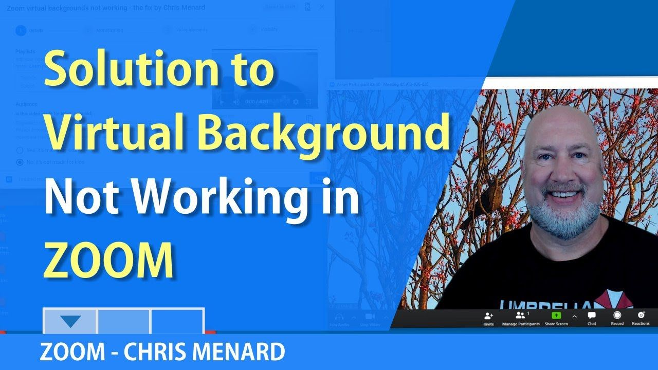 Zoom Virtual Backgrounds Not Working Solution By Chris Menard Virtual Solutions About Me Blog