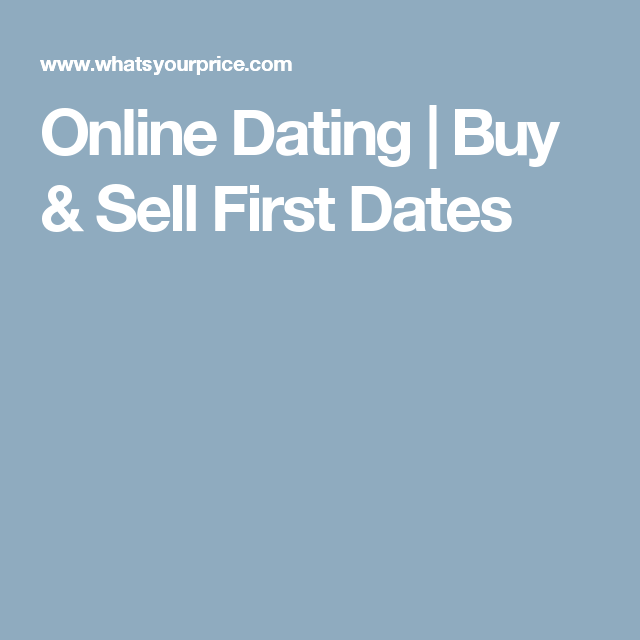 Whats Your Price | First dates, Online dating, Date today