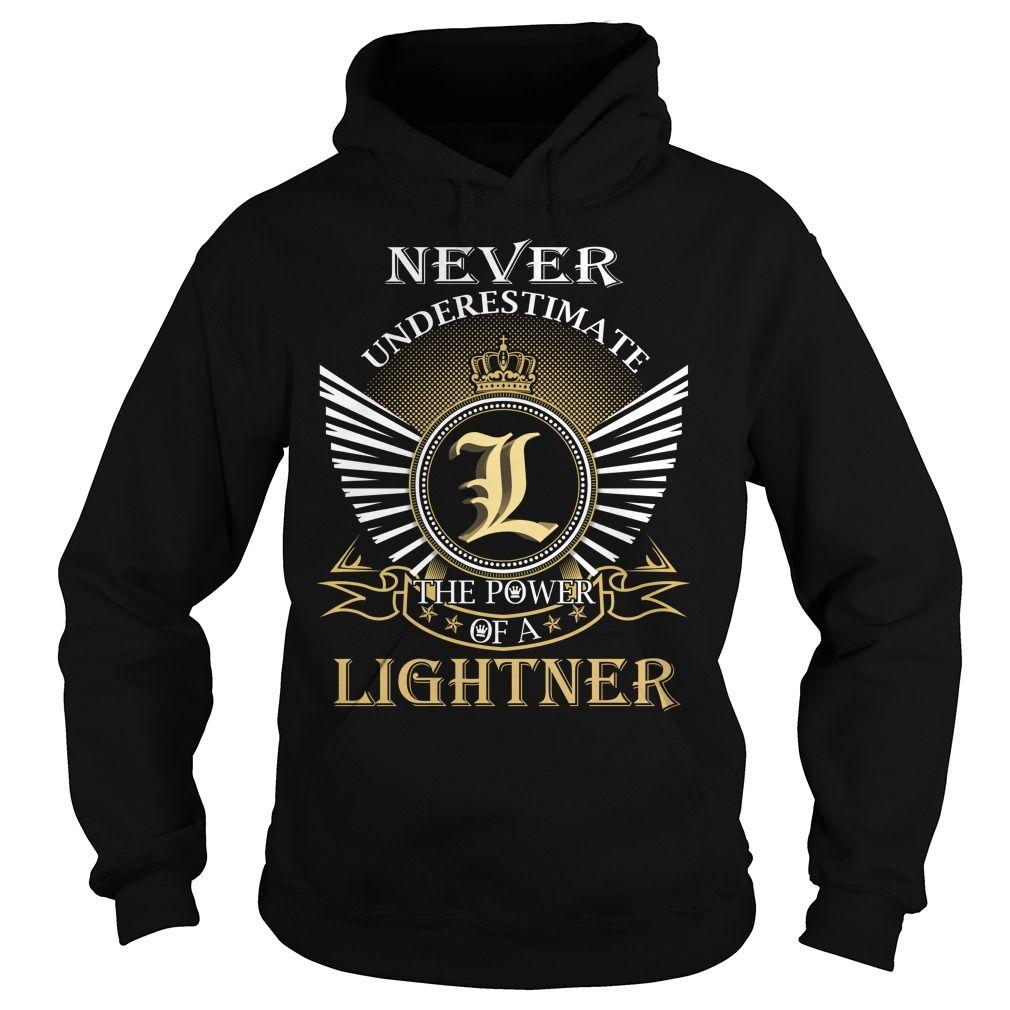 Never Underestimate The Power of a LIGHTNER - Last Name, Surname T-Shirt