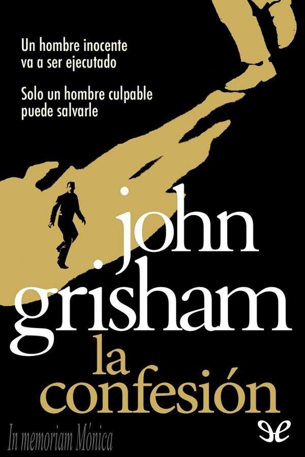 La Confesión John Grisham En Pdf Libros Gratis John Grisham John Grisham Books Books
