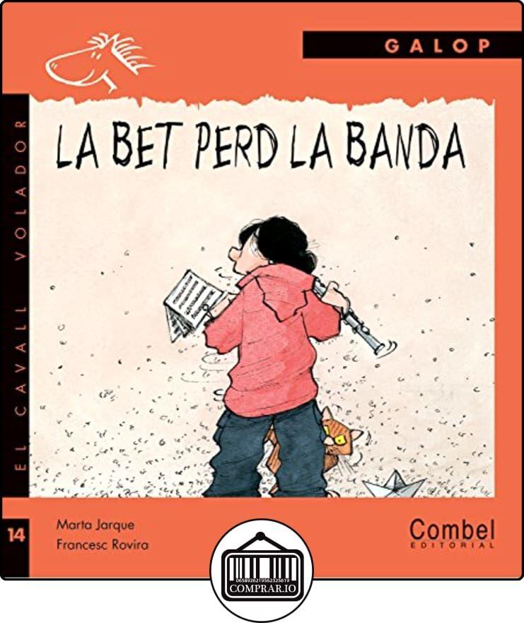 La Bet perd la banda (El cavall volador) de Marta Jarque ✿ Libros infantiles y juveniles - (De 3 a 6 años) ✿