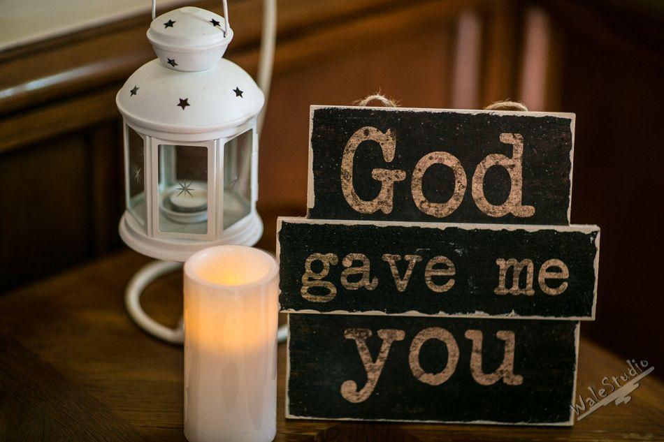 "Wedding decor. ""God gave me you""."