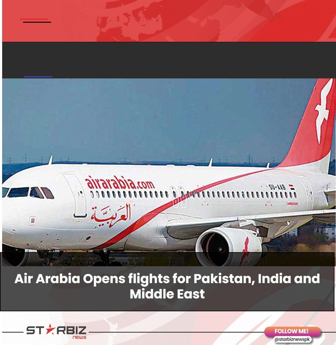 Air Arabia Opens flights for Pakistan, India and Middle