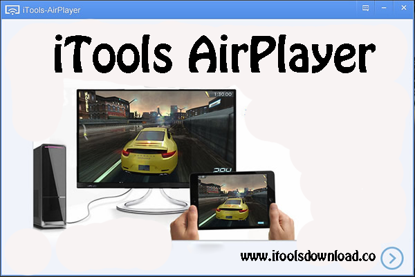Download iTools AirPlayer 2018/Latest  | iTools 4 | iPod