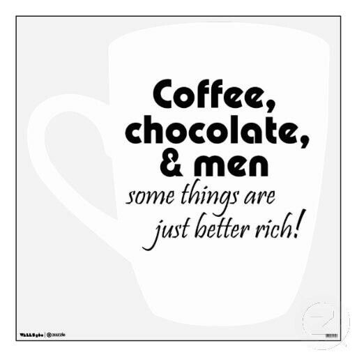 Coffee Chocolate U0026 Men, Some Things Are Just Better Rich!!☆. Women Birthday  GiftsUnique Birthday GiftsUnique GiftsWomen JokesFunny ...