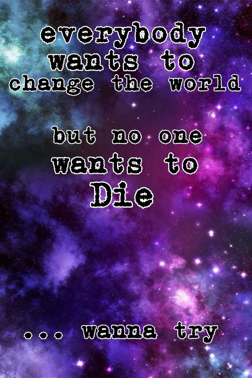 MCR quote Everybody Wants To Change The World But No e