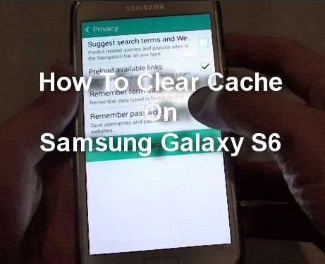 How To Clear Cache On Samsung Galaxy S6 Samsung Galaxy S6 Samsung Cache