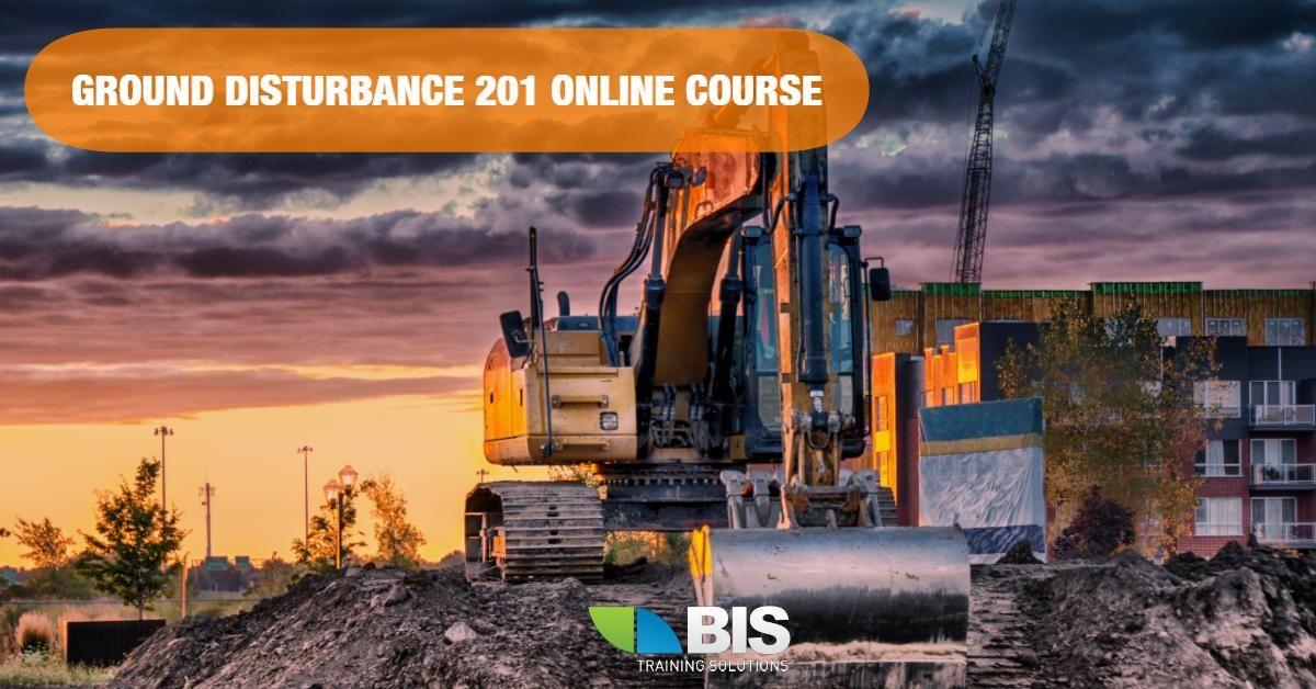 Buy this online Ground Disturbance 201 course at BIS
