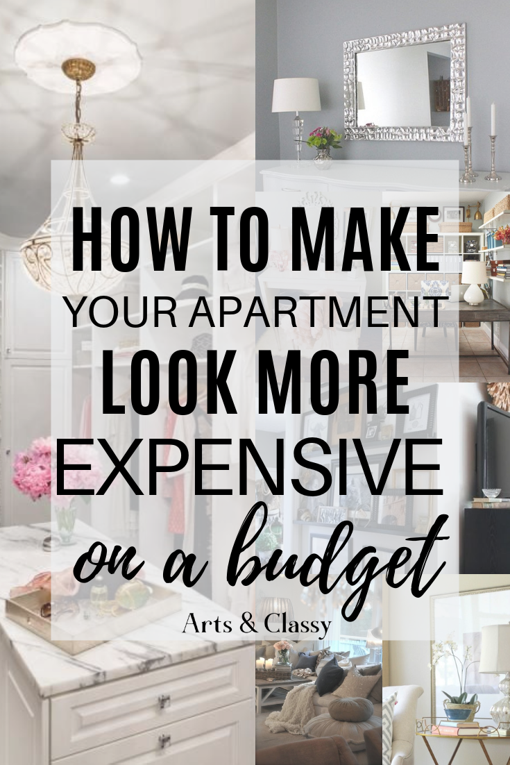 How To Make Your Home Look More Expensive Arts And Classy Expensive Decor Decorating On A Budget Diy On A Budget