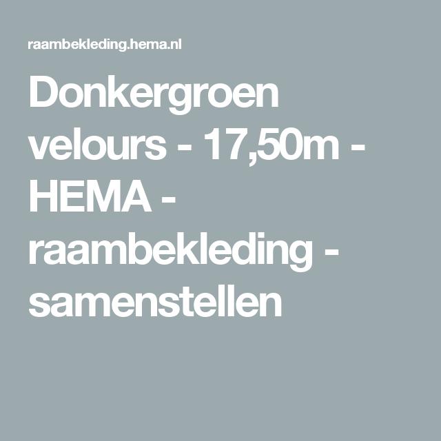 Donkergroen velours - 17,50m - HEMA - raambekleding - samenstellen ...