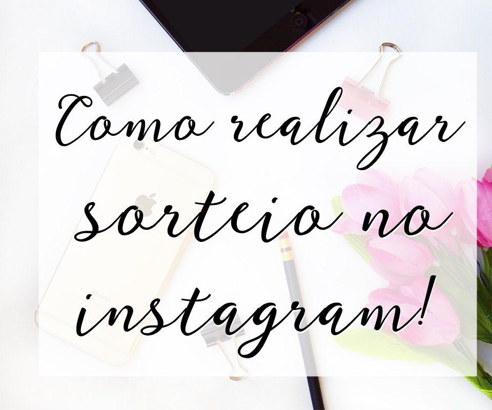 Dicas Para Blogueiras Como Realizar Sorteio No Instagram