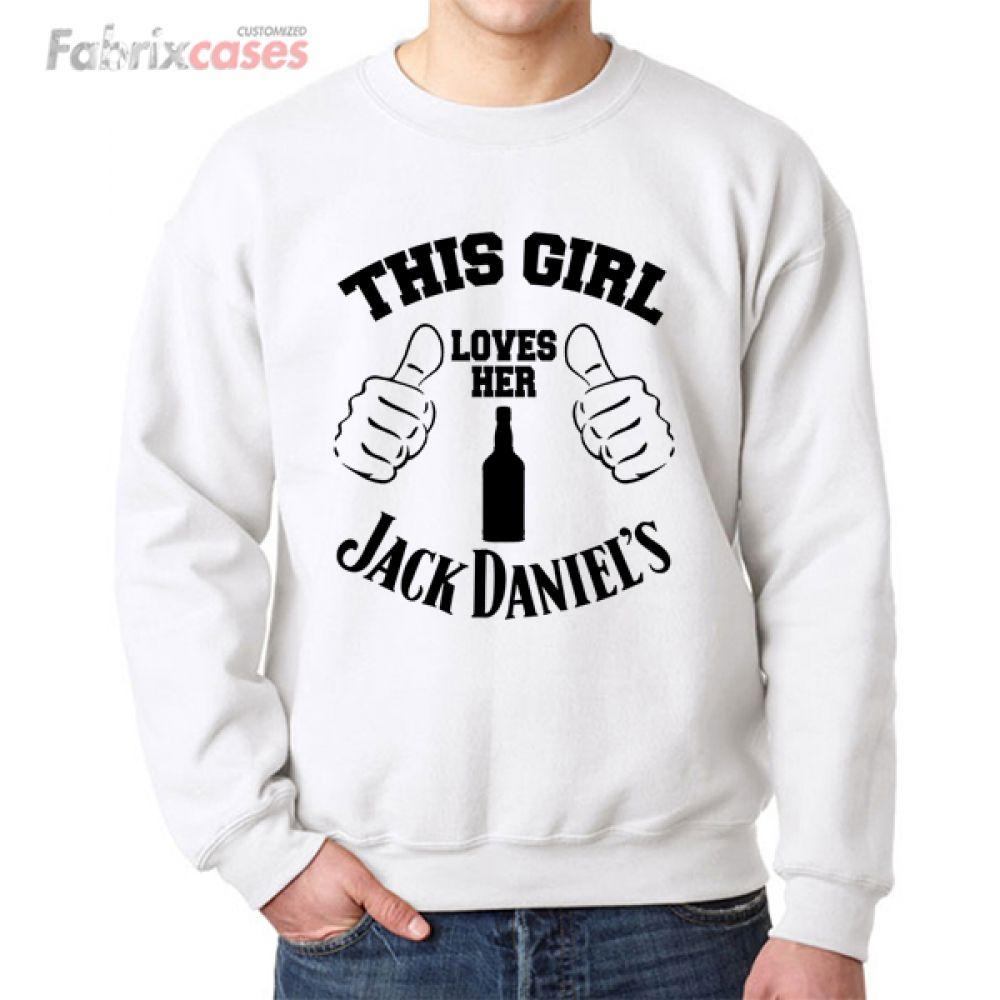Girl Loves Jack Daniels Sweatshirt Unisex Men Women Xs S M L Xl 2xl 3xl 4xl 5xl Sweatshirts Hoodie Shirt Sweatshirts Hoodie [ 1000 x 1000 Pixel ]
