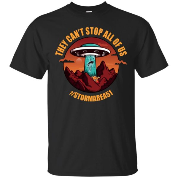 They Can't Stop All of Us Storm Area 51 T-Shirt - Where Buy?