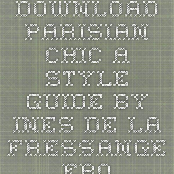 Parisian Chic A Style Guide Pdf