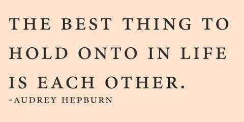Audrey Hepburn.  One of my favorite quotes.