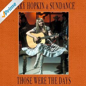 Amazon com: Those Were The Days: Mary Hopkin & Sundance: MP3