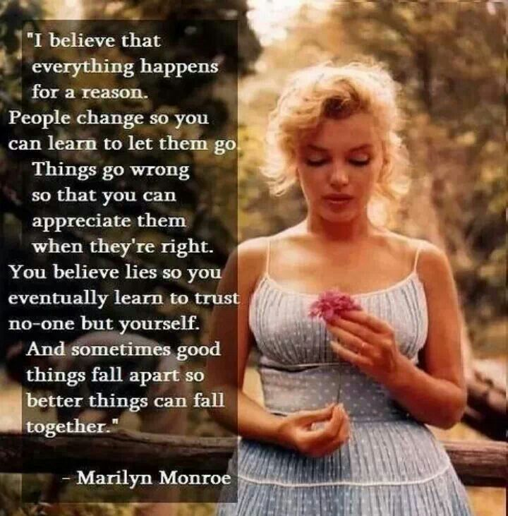 I Believe That Everything Happens For A Reason Marilyn Momroe