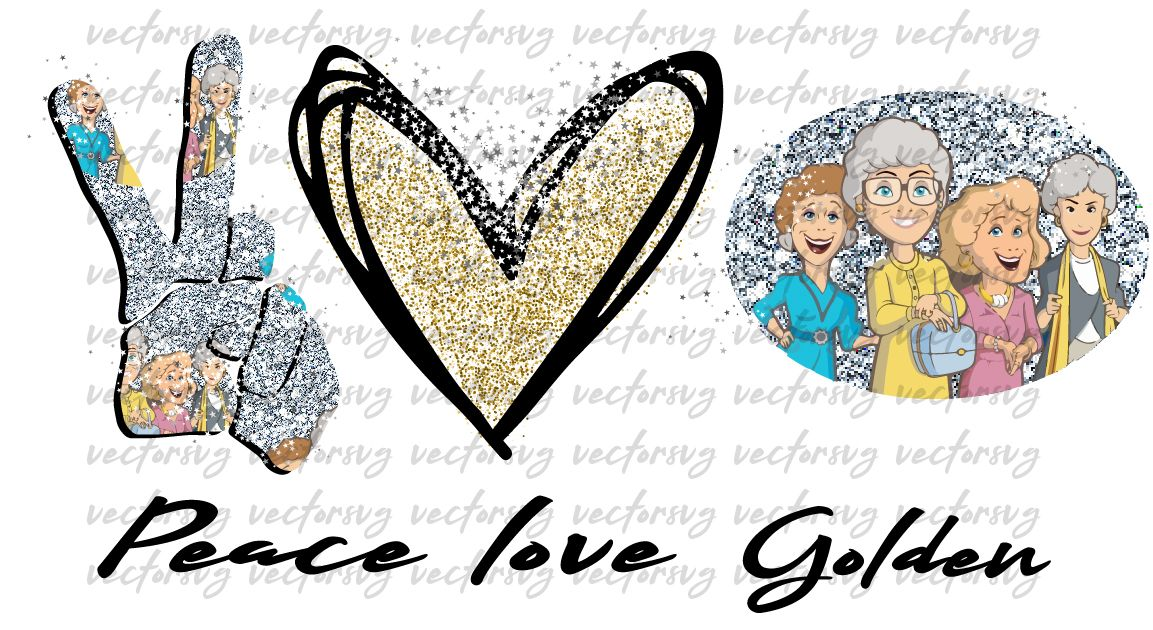 Peace Love Golden Png Golden Girls Png Peace Love Design Png Sublimation Download Png Peace And Love Golden Girls Love Design