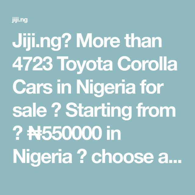Jiji Ng More Than 4723 Toyota Corolla Cars In Nigeria For Sale