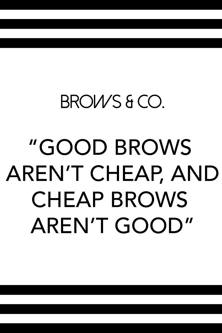 Brow Truth Eyebrow Quotes Brow Quotes Brow Studio
