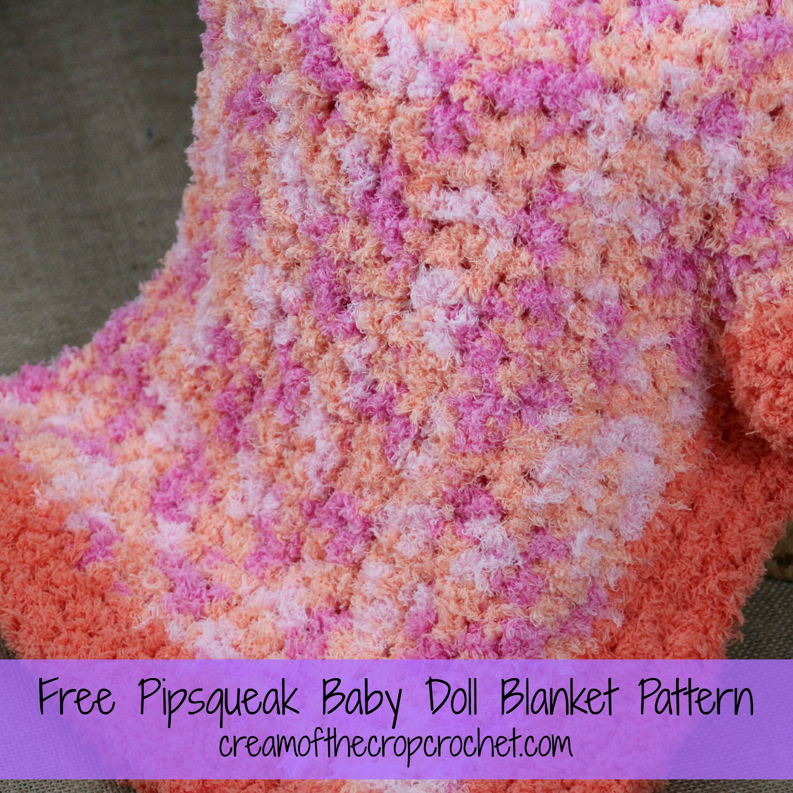 Make this baby doll blanket with 2 skeins of bernat pipsqueak yarn cream of the crop crochet pipsqueak baby doll blanket free crochet pattern bankloansurffo Gallery