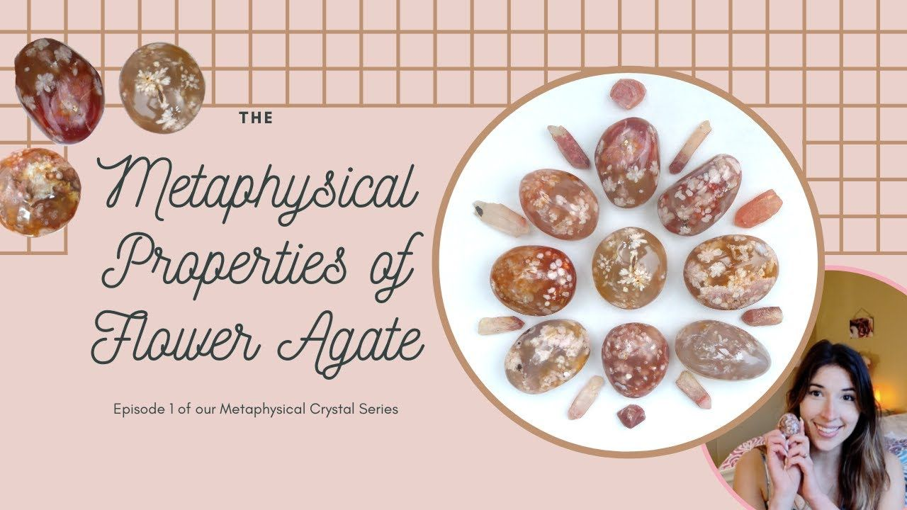 Video Of The Metaphysical Properties Of Flower Agate From Simply Affinity In 2020