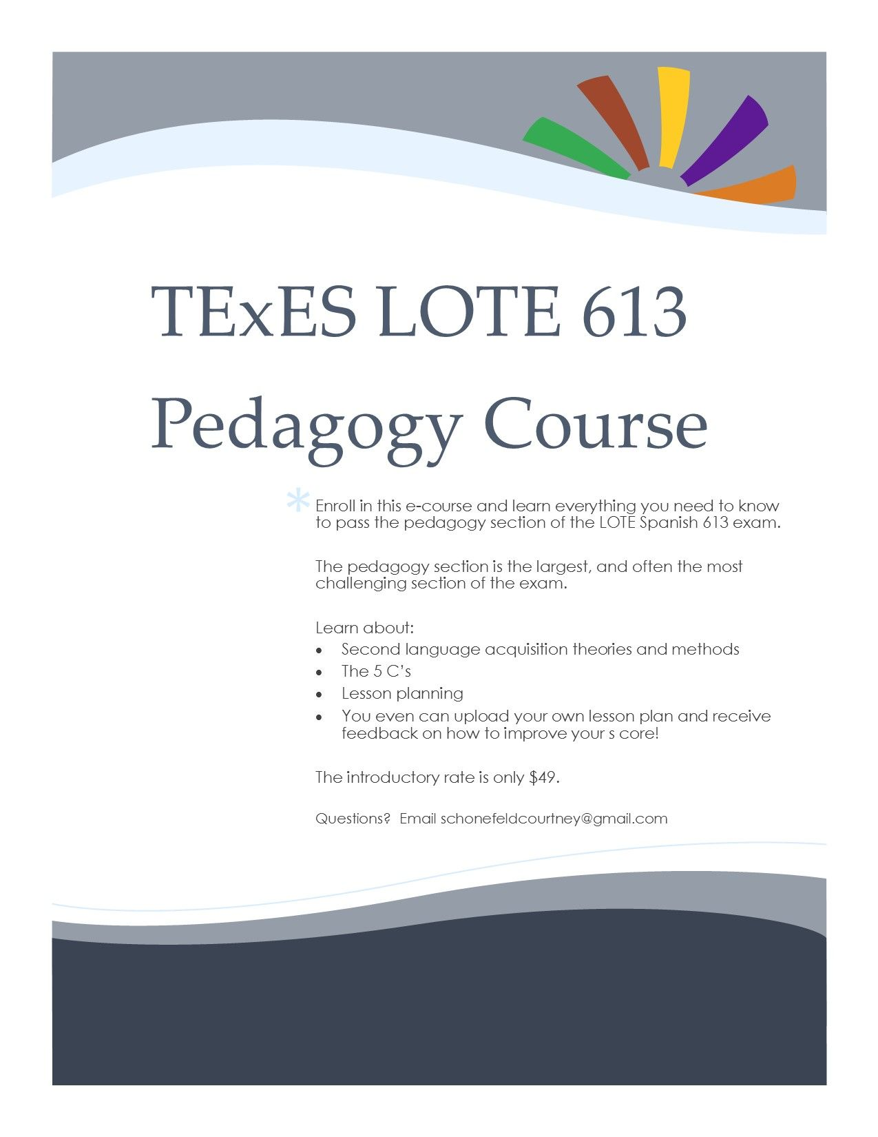 E-course to help you pass the pedagogy section of the  TExES LOTE Spanish  613 exam.