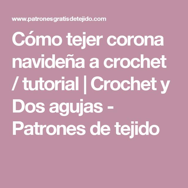 Cómo tejer corona navideña a crochet / tutorial   Crochet y Dos ...