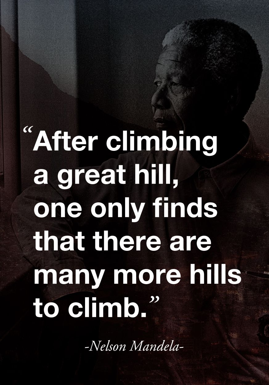 """One Only Black: """"After Climbing A Great Hill, One Only Finds That There"""