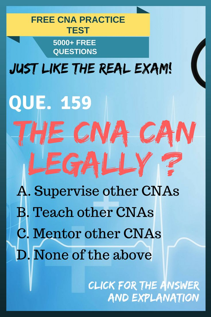 Find The Our Free Cna Practice Test 1 160 Questions With Fully