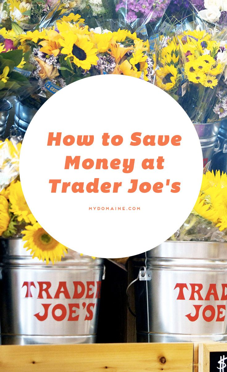 The Must-Know Money-Saving Hacks for Shopping at Trader Joe\'s | Food ...