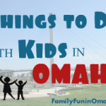 Ultimate Guide of Things to Do with Kids in Omaha | Family Fun in Omaha