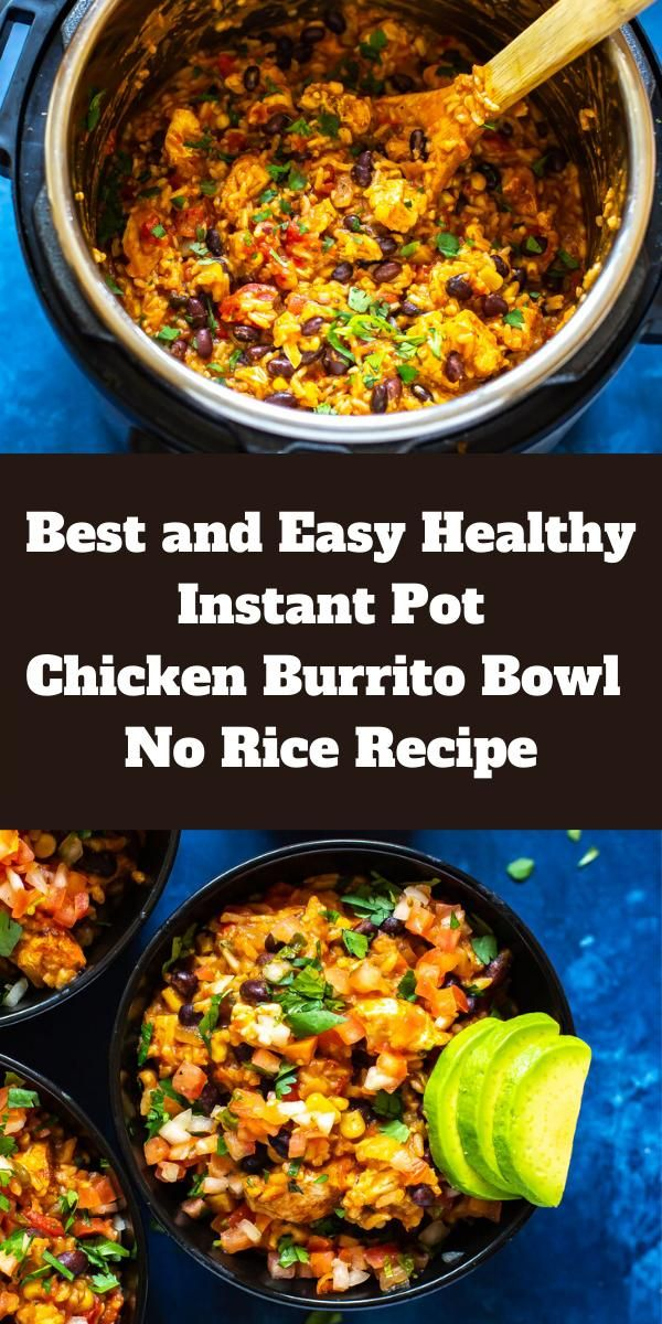 Best and Easy Healthy Instant Pot Chicken Burrito Bowl No Rice Recipe -   19 healthy instant pot recipes chicken burrito bowl ideas