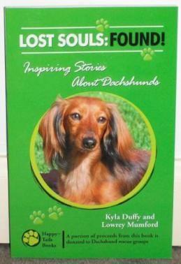Lost Souls Found Inspiring Dachshund Stories Dachshund Rescue