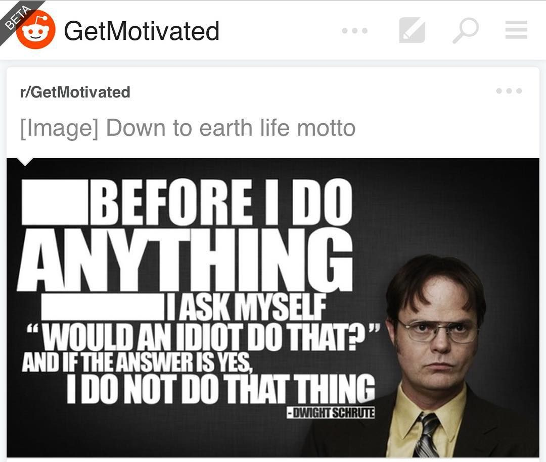 Pretty sage advice from #DwightSchrute u/themisterdj and