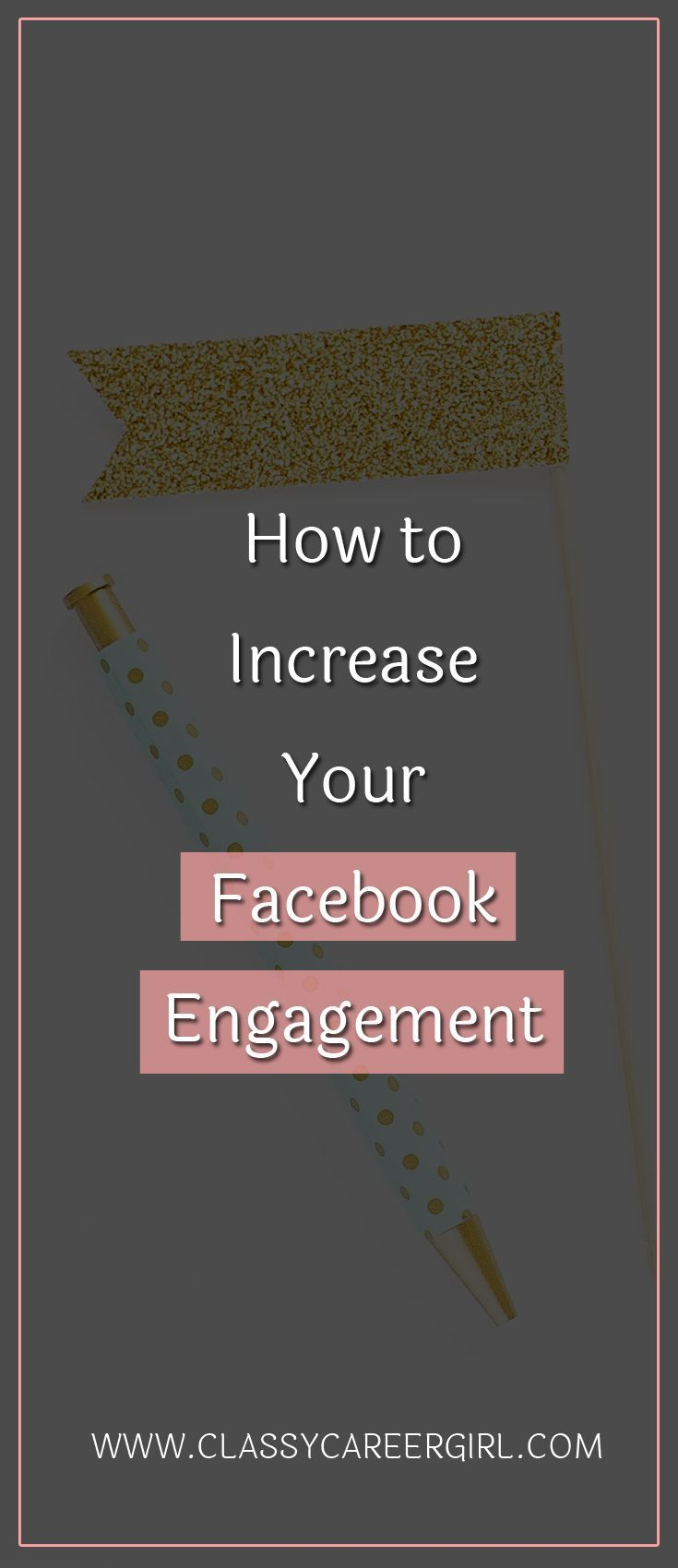 How to Increase Your Facebook Engagement  Sometimes it feels like Facebook is a ghost town and it's so hard to get engagement!! And who wants to pay a ton of money for ads right?  Read more: http://www.classycareergirl.com/2017/01/facebook-engagement-increase/