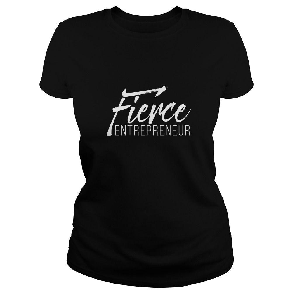 Fierce Entrepreneur T-Shirts, Hoodies. Get It Now ==►…