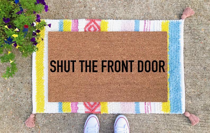 Funny Doormat Shut The Front Door Doormat Funny Welcome Mat Etsy Custom Doormat Funny Doormats Funny Welcome Mat