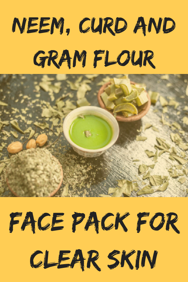 Neem, Curd And Gram Flour Face Pack For Clear Skin Natural ingredients have the ...#clear #curd #face #flour #gram #ingredients #natural #neem #pack #skin