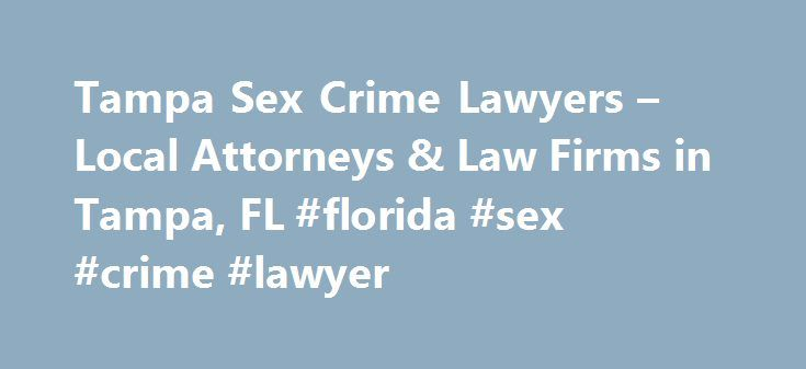Tampa Sex Crime Lawyers Local Attorneys Law Firms In Tampa FL - Tampa to bahamas
