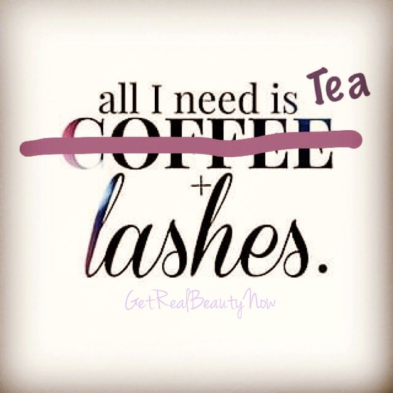 Love me a cup of tea and luscious lashes!