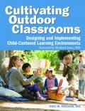 Cultivating Outdoor Classrooms: Designing and Implementing Child-Centered Learning Environments | NAEYC Online Store