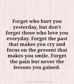 Heartfelt Quotes: Forget Who Hurt You Yesterday, But Donu0027t Forget Those Who Good Ideas