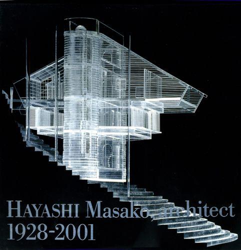 Hayashi Masako, Archiect 1928-2001