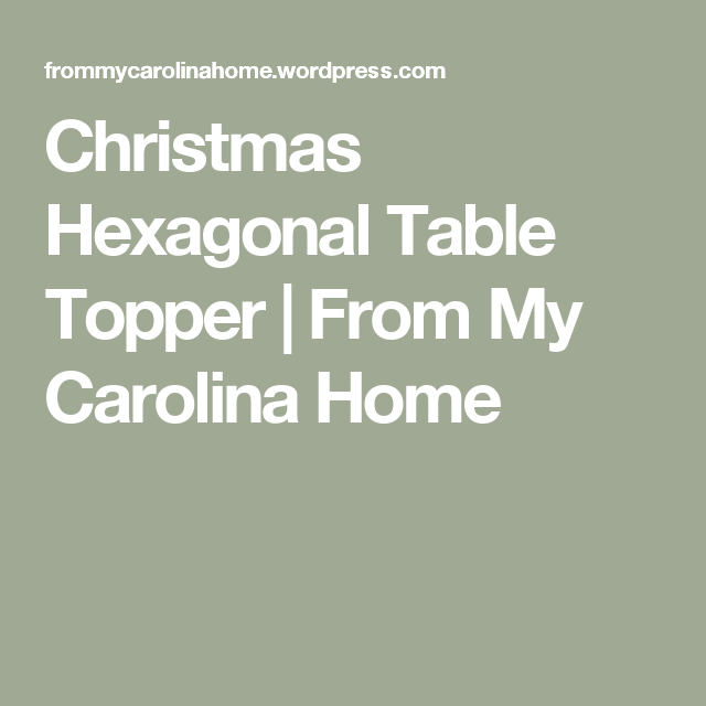 Christmas Hexagonal Table Topper | From My Carolina Home