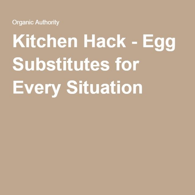 Kitchen Hack - Egg Substitutes for Every Situation