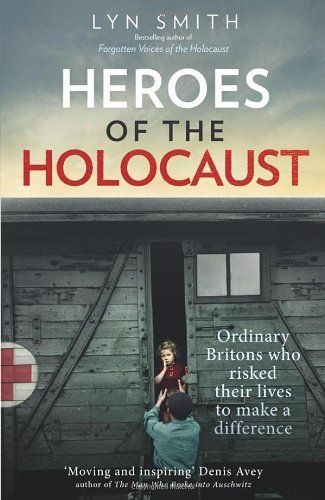 Heroes of the Holocaust: Ordinary Britons Who Risk