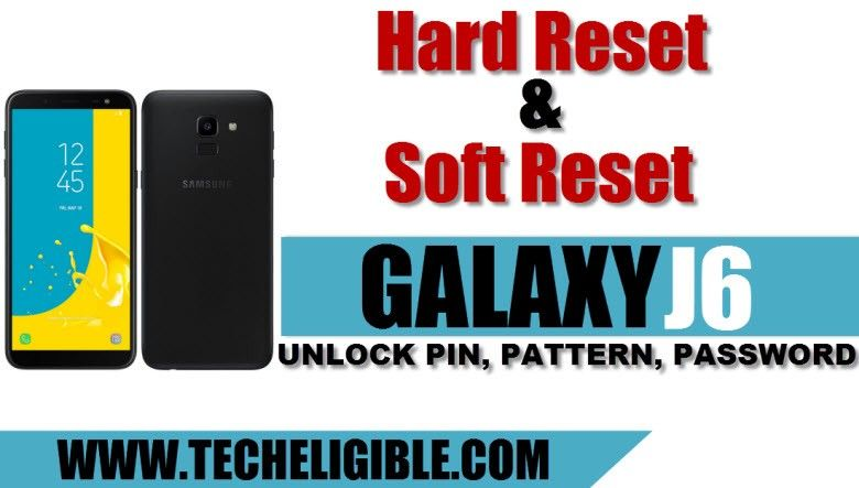 How to Factory Reset and Hard Reset Galaxy J6 2018 Device to Unlock