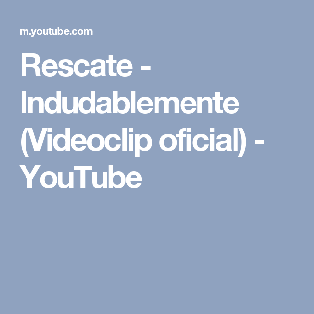 Rescate - Indudablemente  (Videoclip oficial) - YouTube