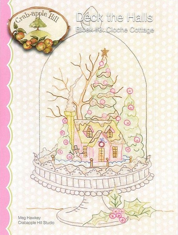 Crabapple Hill Studio Deck the Halls Cloche Cottage 2538 Hand Embroidery Christmas Pattern (Block #3)